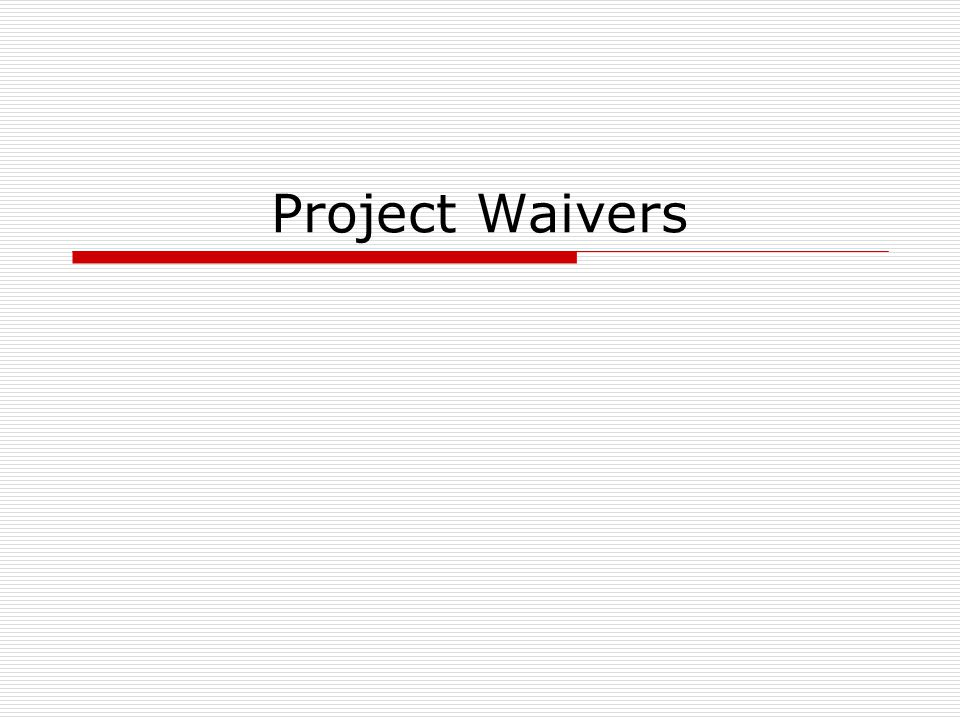 Project Waivers