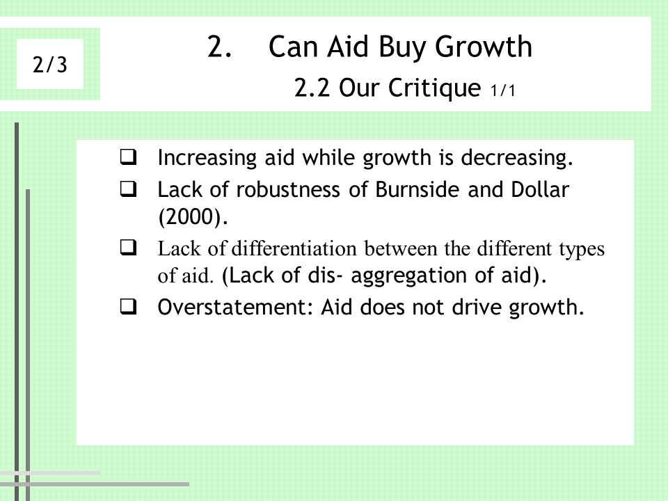 2.Can Aid Buy Growth 2.2 Our Critique 1/1 Increasing aid while growth is decreasing.
