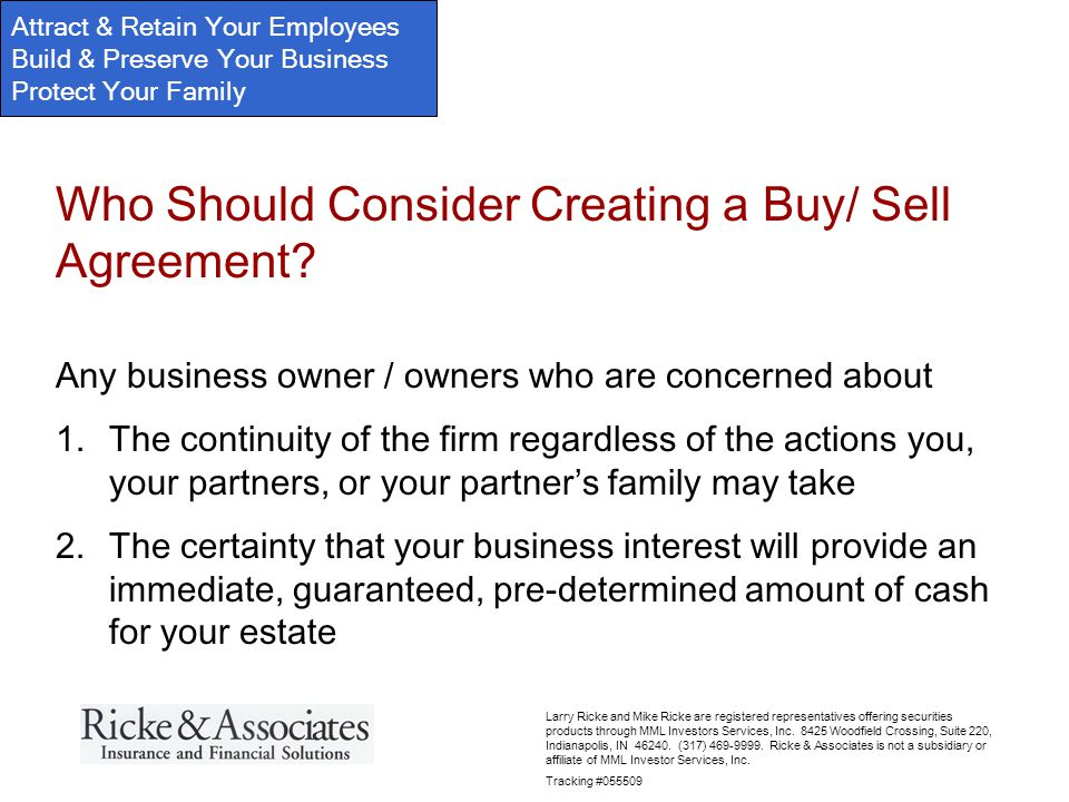 Attract & Retain Your Employees Build & Preserve Your Business Protect Your Family Larry Ricke and Mike Ricke are registered representatives offering securities products through MML Investors Services, Inc.