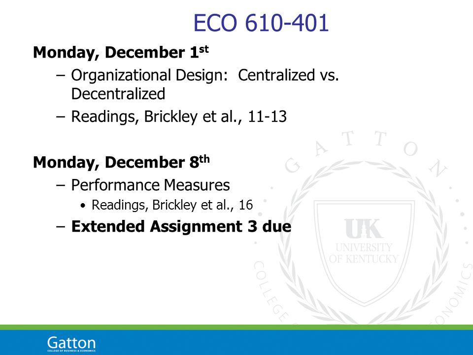 ECO 610-401 Monday, December 1 st –Organizational Design: Centralized vs.