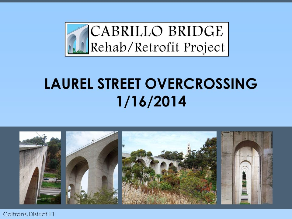 Caltrans, District 11 LAUREL STREET OVERCROSSING 1/16/2014