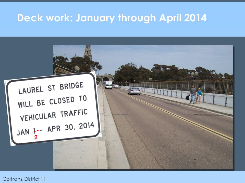 Caltrans, District 11 Deck work: January through April 2014 2