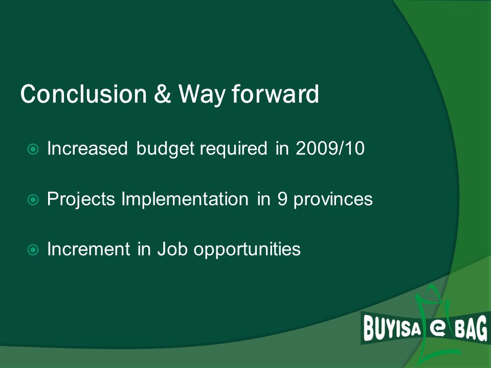 Conclusion & Way forward Establishment of centres in other provinces Investment in high capital projects, e.g.