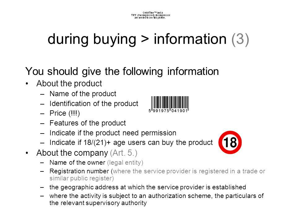 during buying > information (2) Reserve space where the visitor can contact with You –If You have public store publish the contact information (eg.