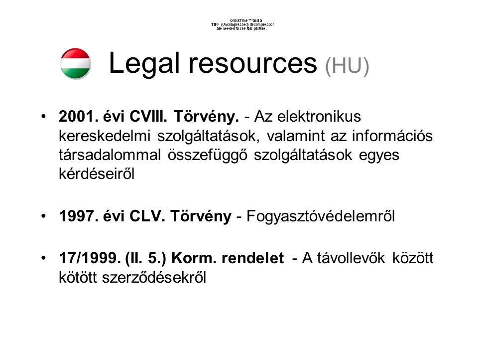 Legal resources (EU) 2000/31/EC - eCommerce directive http://eur-lex.europa.eu/LexUriServ/LexUriServ.do uri=CELEX:32000L0031:EN:NOT http://eur-lex.europa.eu/LexUriServ/LexUriServ.do uri=CELEX:32000L0031:EN:NOT 1999/93/EC - electronic signature 1997/66/EC - protection and identification 1998/27/EC - information society services 1998/43/EC - commercial communications 2005/29/EC - UCP directive