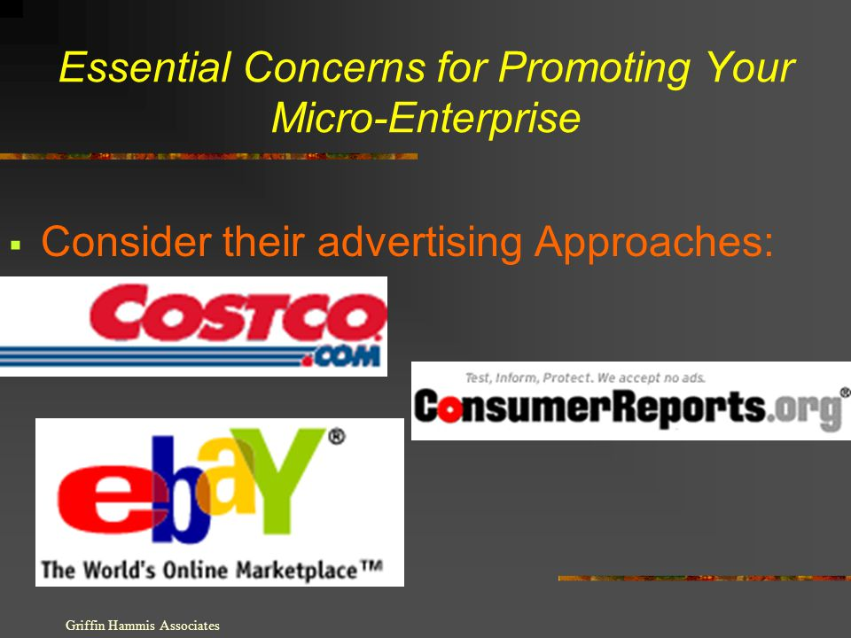Essential Concerns for Promoting Your Micro-Enterprise Consider their advertising Approaches: Griffin Hammis Associates
