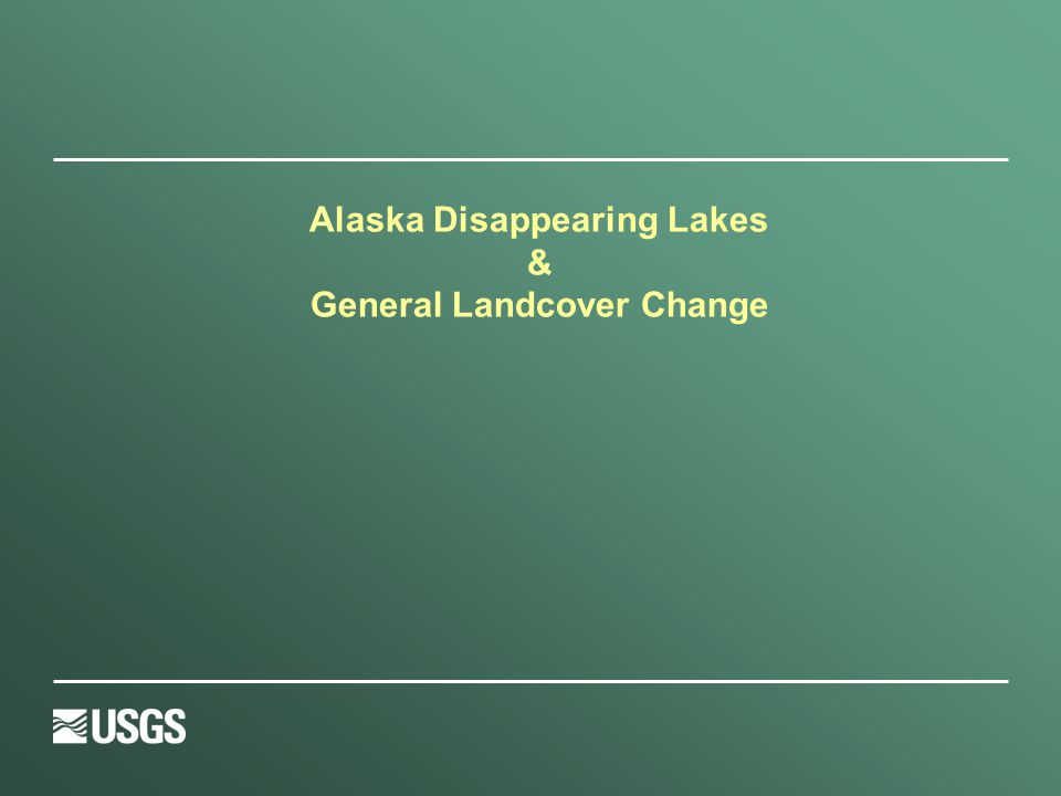 Alaska Disappearing Lakes & General Landcover Change