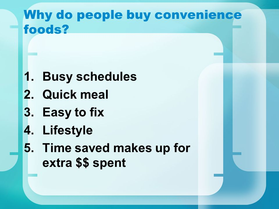 Why do people buy convenience foods.