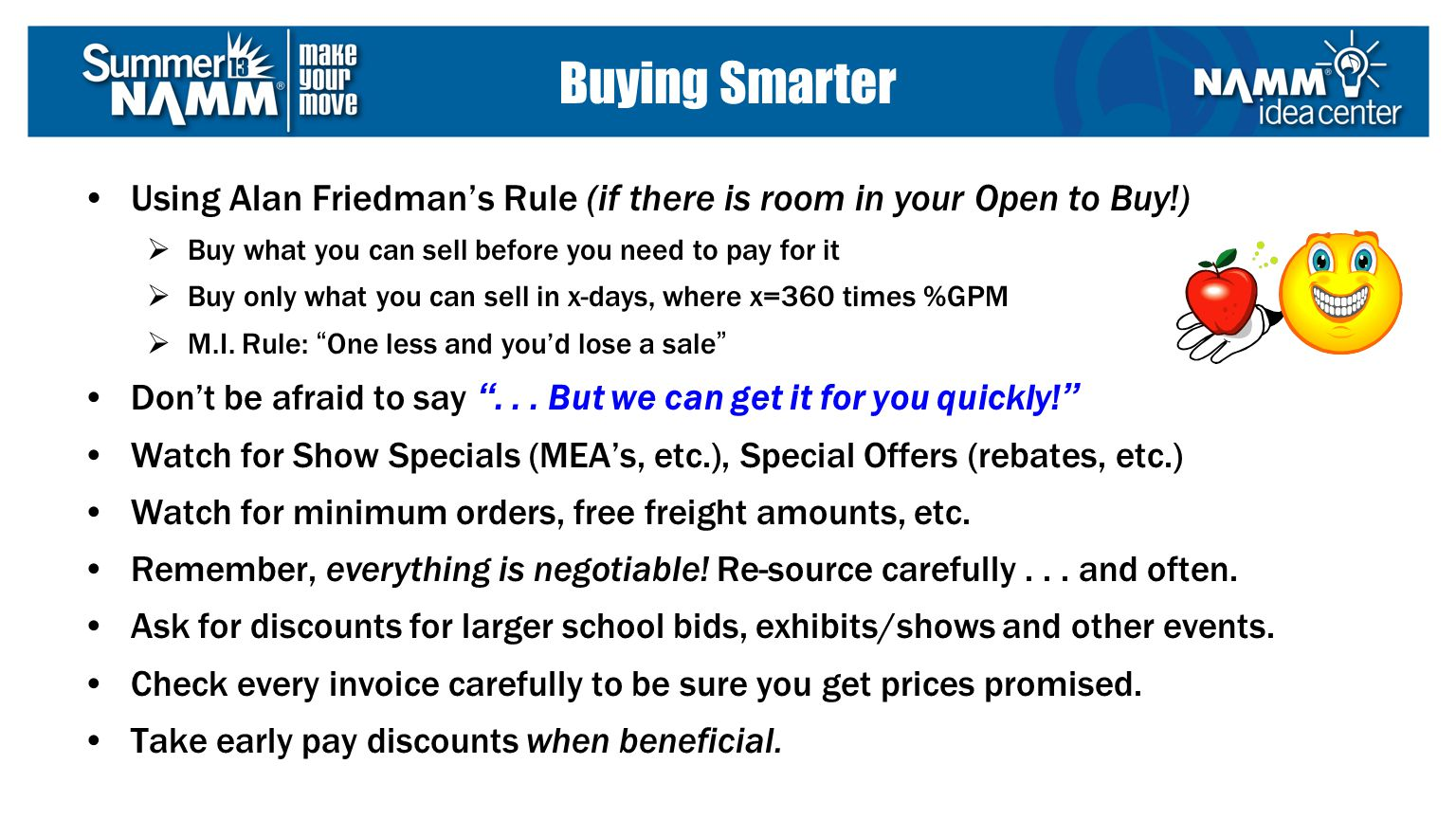 Using Alan Friedmans Rule (if there is room in your Open to Buy!) Buy what you can sell before you need to pay for it Buy only what you can sell in x-