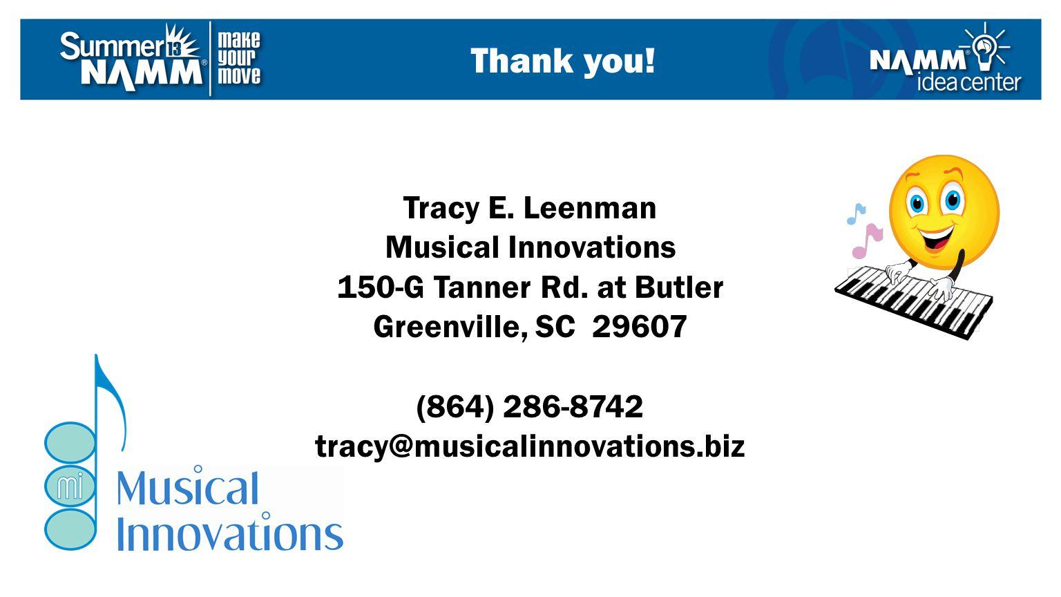 Tracy E. Leenman Musical Innovations 150-G Tanner Rd.