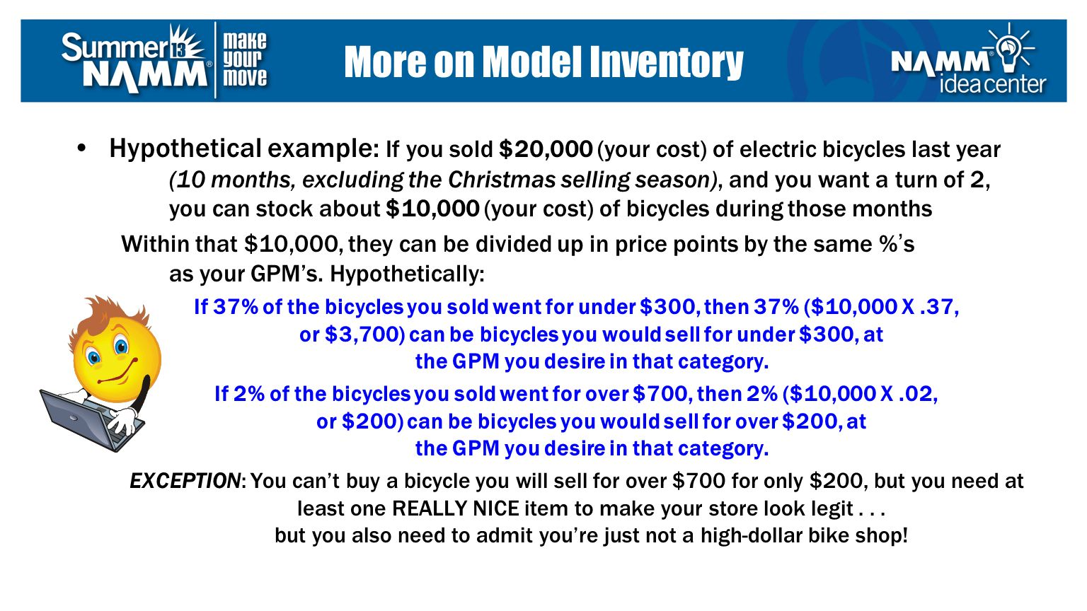 Hypothetical example: If you sold $20,000 (your cost) of electric bicycles last year (10 months, excluding the Christmas selling season), and you want