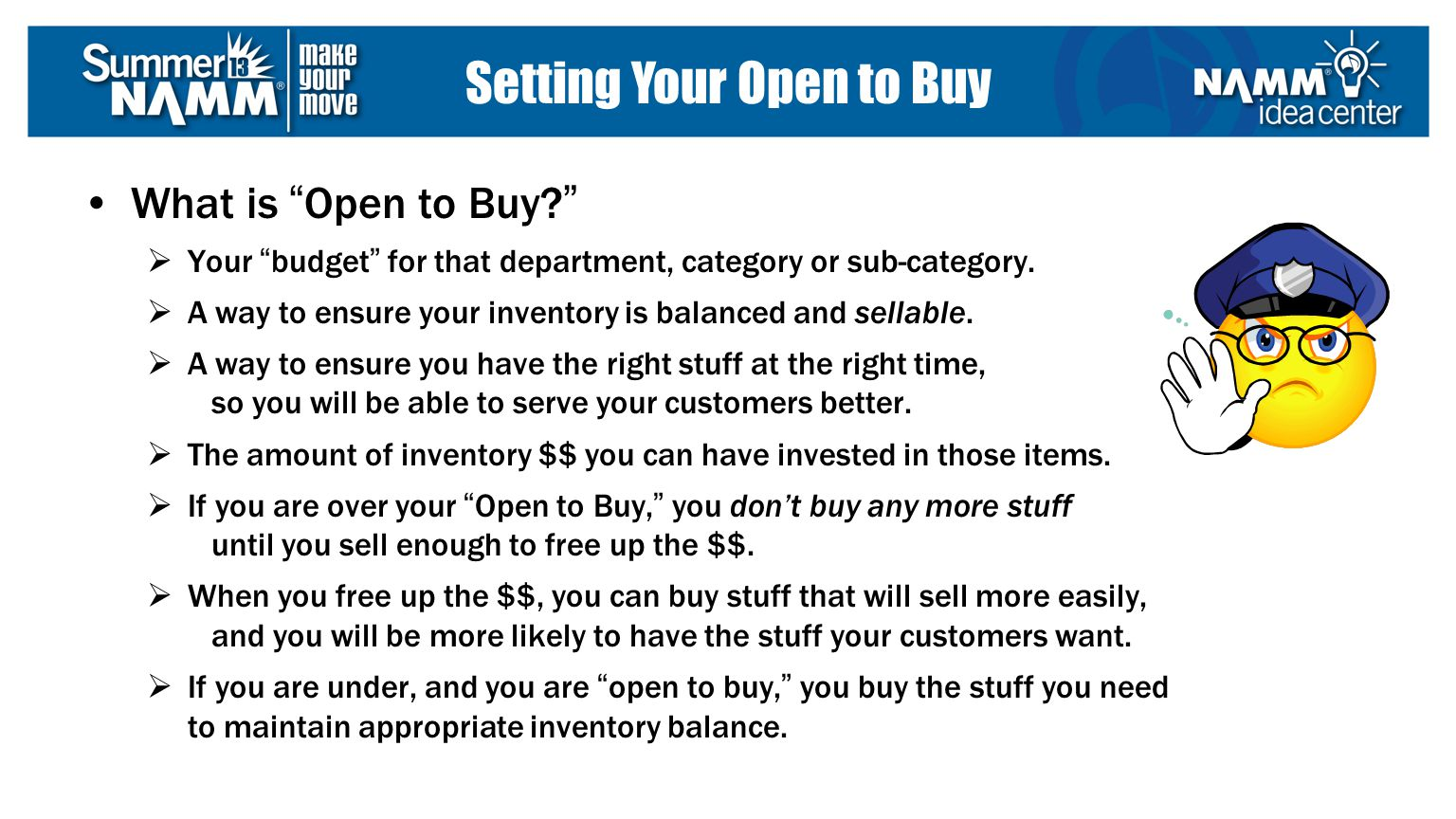 What is Open to Buy? Your budget for that department, category or sub-category. A way to ensure your inventory is balanced and sellable. A way to ensu