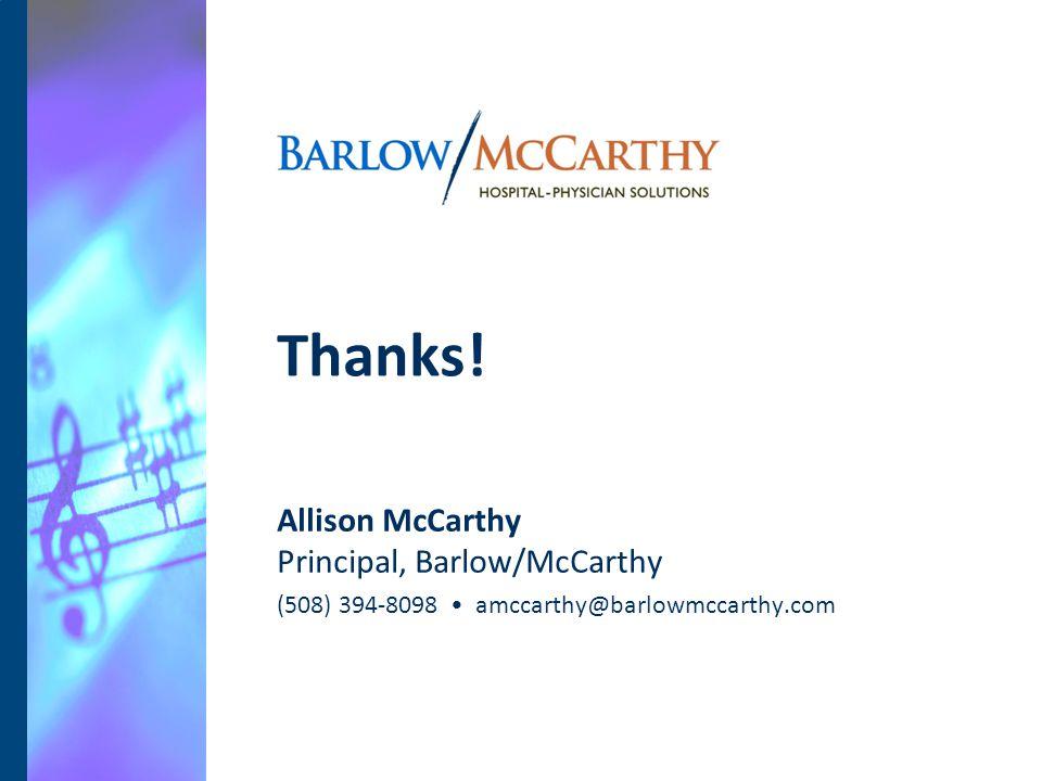 Thanks! Allison McCarthy Principal, Barlow/McCarthy (508) 394-8098 amccarthy@barlowmccarthy.com