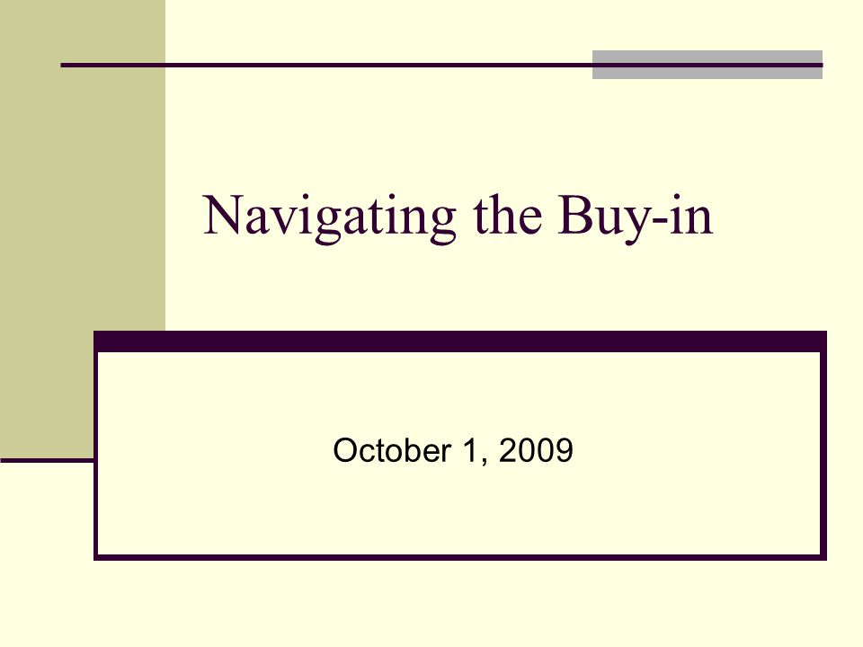 Navigating the Buy-in October 1, 2009