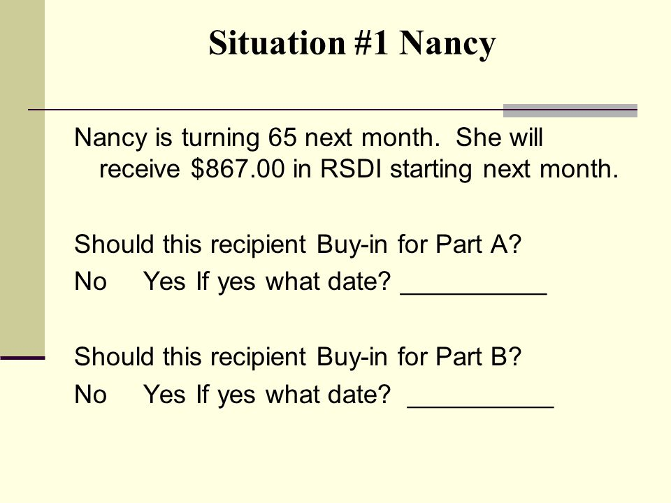 Situation #1 Nancy Nancy is turning 65 next month.