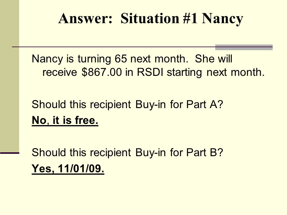 Answer: Situation #1 Nancy Nancy is turning 65 next month.