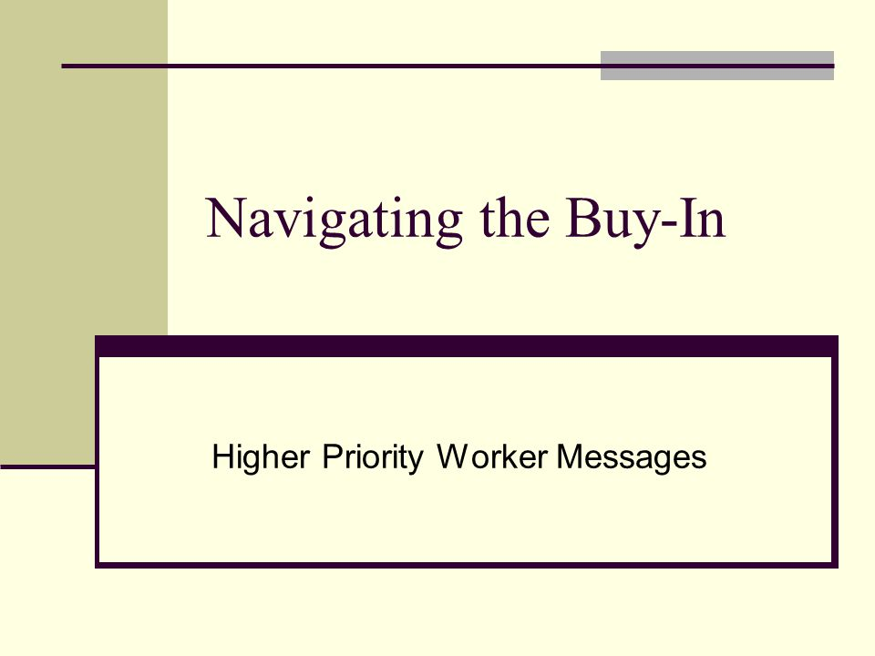 Navigating the Buy-In Higher Priority Worker Messages