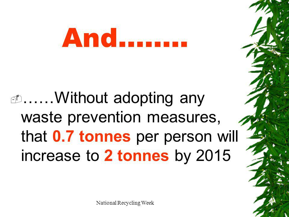 National Recycling Week And……..