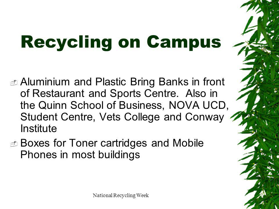 National Recycling Week Recycling on Campus Aluminium and Plastic Bring Banks in front of Restaurant and Sports Centre.