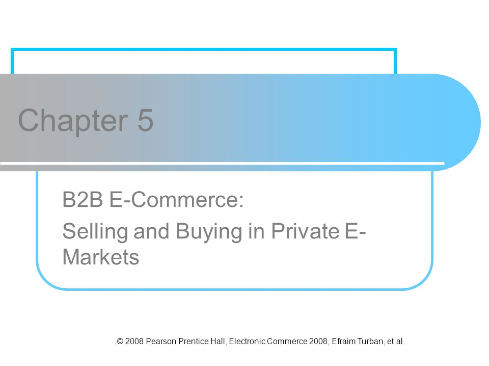 5-2 Learning Objectives 1.Describe the B2B field.2.Describe the major types of B2B models.