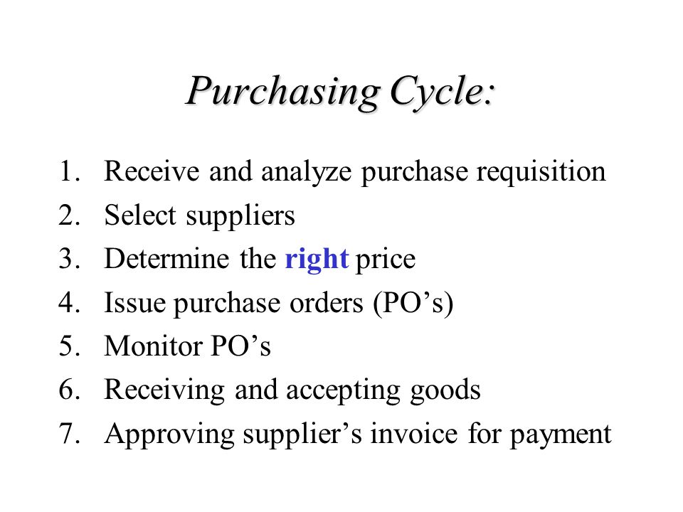 Purchasing Functions: Determine purchasing specifications (correct quality, quantity, and delivery requirements) Select the right source Negotiate terms and conditions Issuing and monitoring of purchase orders