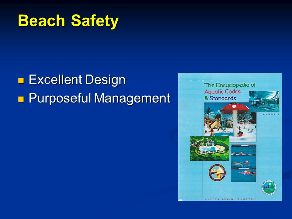 Beach Safety Excellent Design Excellent Design Purposeful Management Purposeful Management
