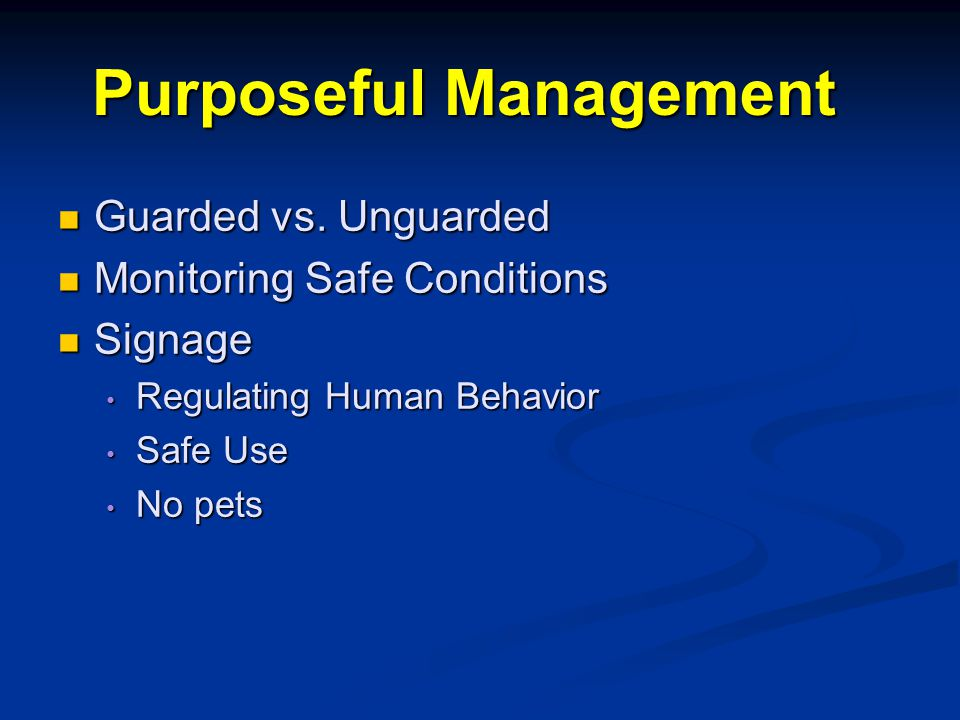 Purposeful Management Purposeful Management Guarded vs.
