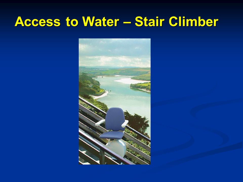 Access to Water – Stair Climber