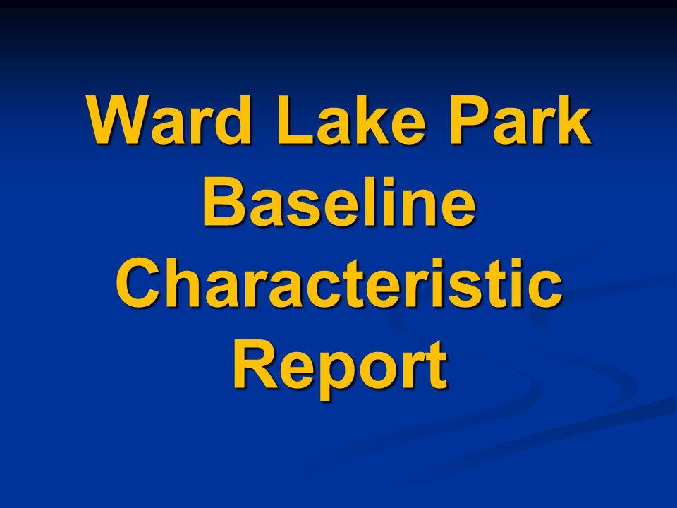 Ward Lake Park Baseline Characteristic Report