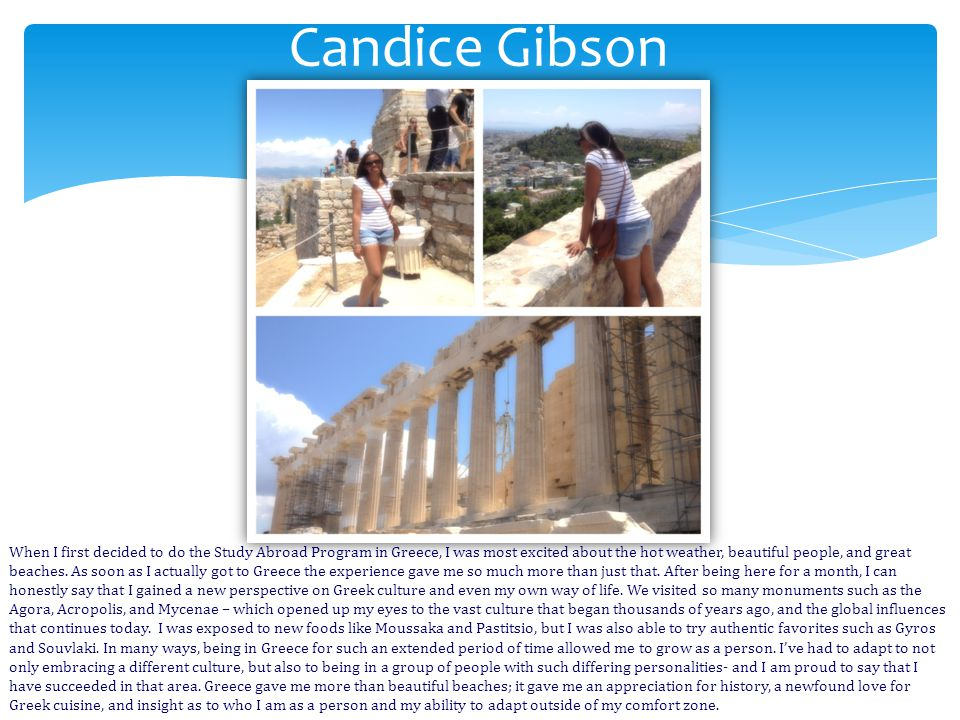 Claire Smith Studying abroad in Greece was an eye-opening experience.