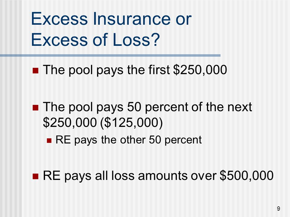 9 Excess Insurance or Excess of Loss.