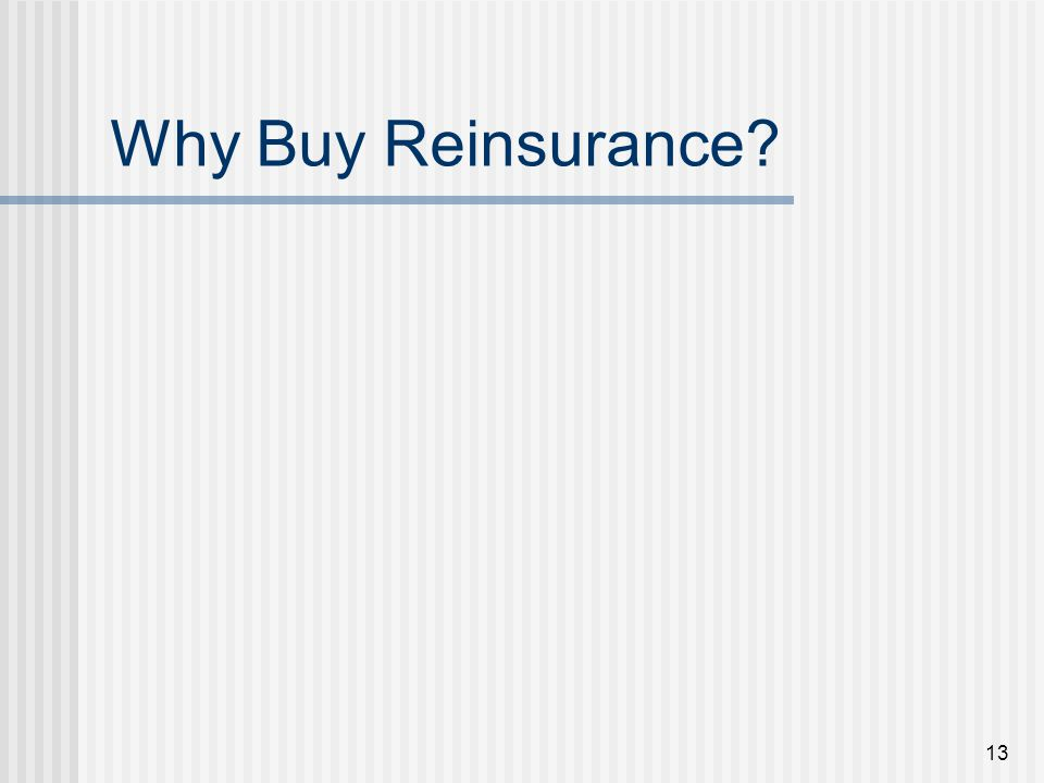 13 Why Buy Reinsurance