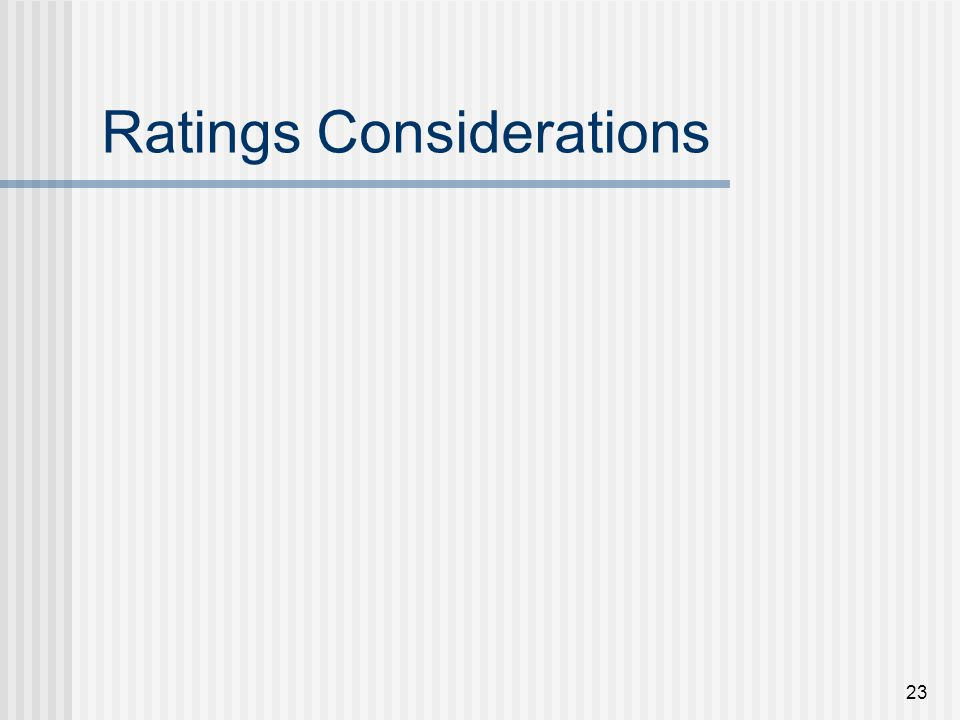23 Ratings Considerations