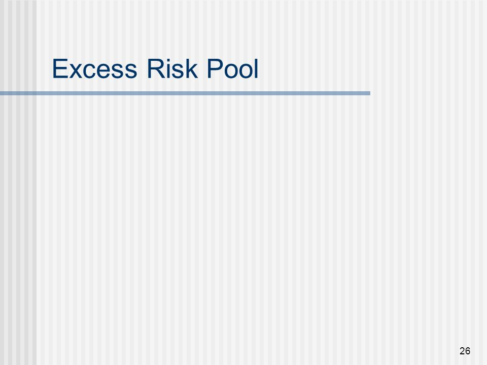 26 Excess Risk Pool