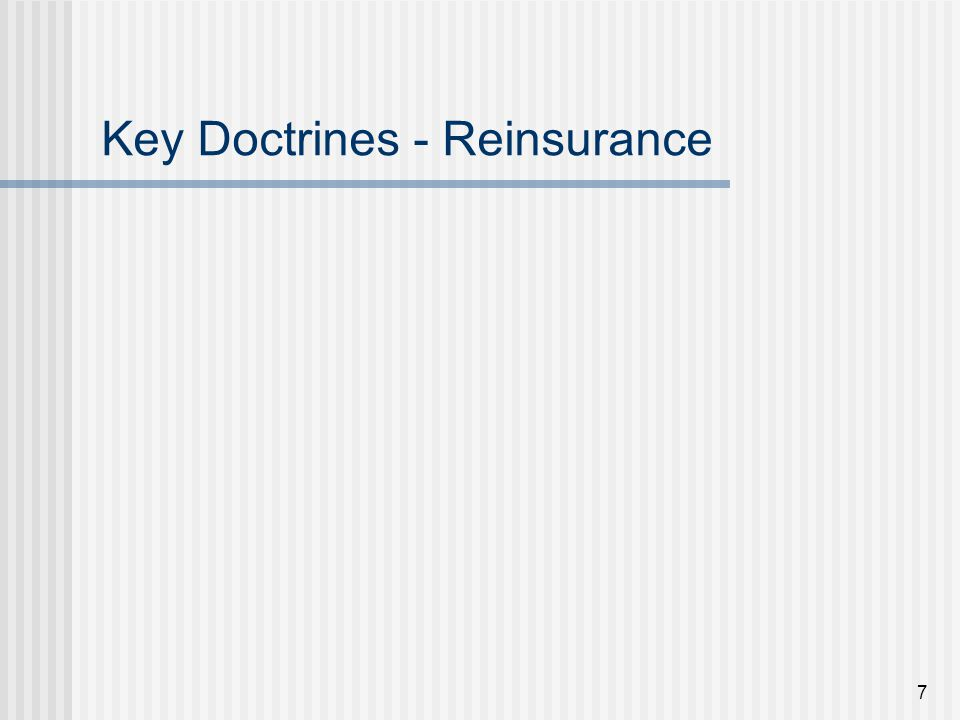 7 Key Doctrines - Reinsurance
