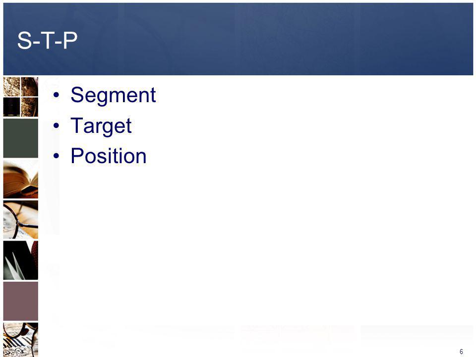 6 S-T-P Segment Target Position