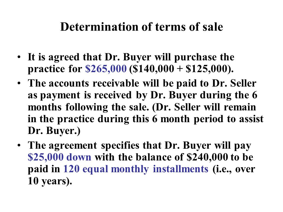 Determination of terms of sale It is agreed that Dr.