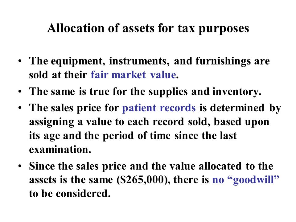 Allocation of assets for tax purposes The equipment, instruments, and furnishings are sold at their fair market value.