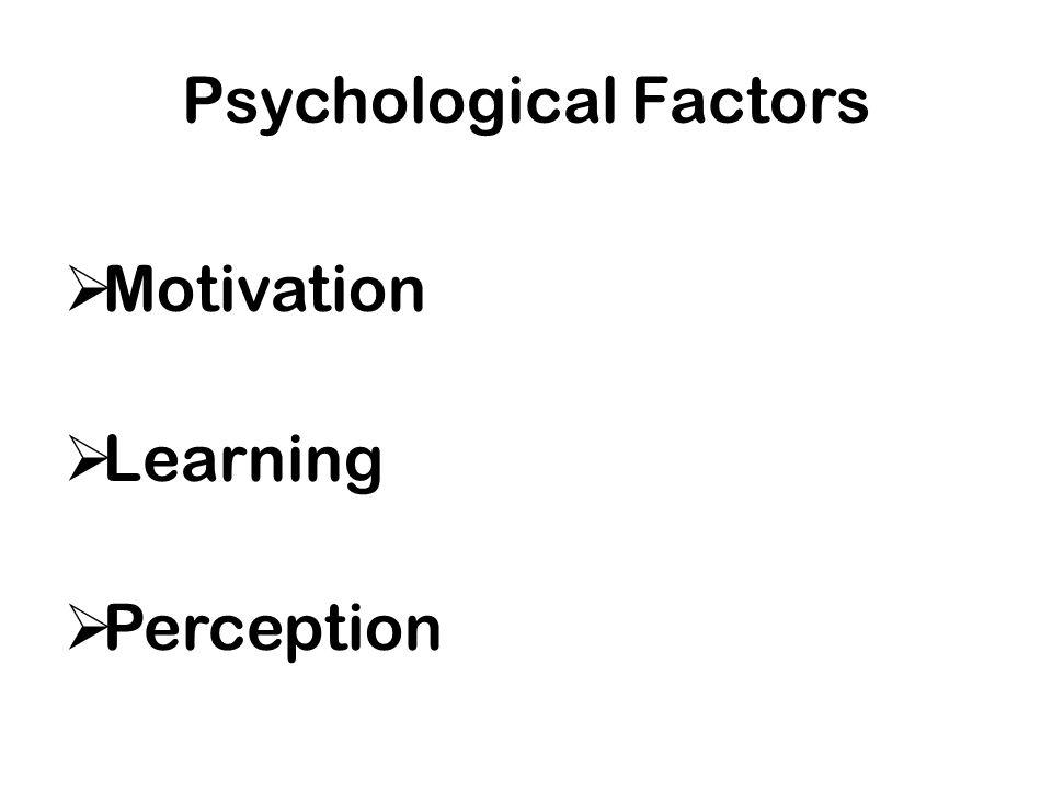Psychological Factors Motivation Learning Perception