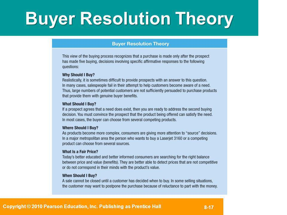 Copyright © 2010 Pearson Education, Inc. Publishing as Prentice Hall 8-17 Buyer Resolution Theory 8-17