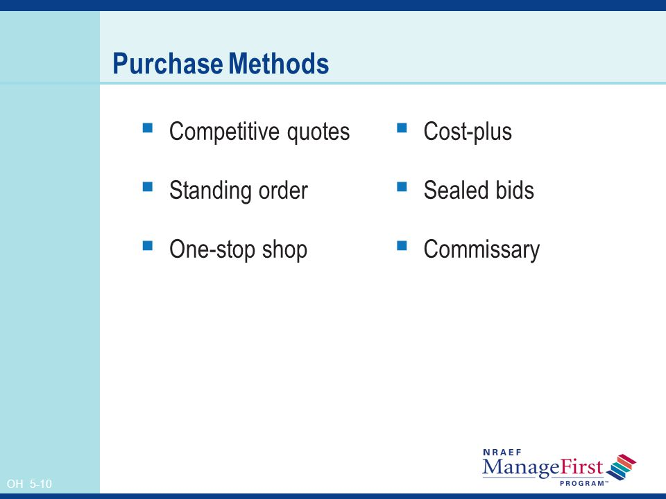 OH 5-10 Purchase Methods Competitive quotes Standing order One-stop shop Cost-plus Sealed bids Commissary