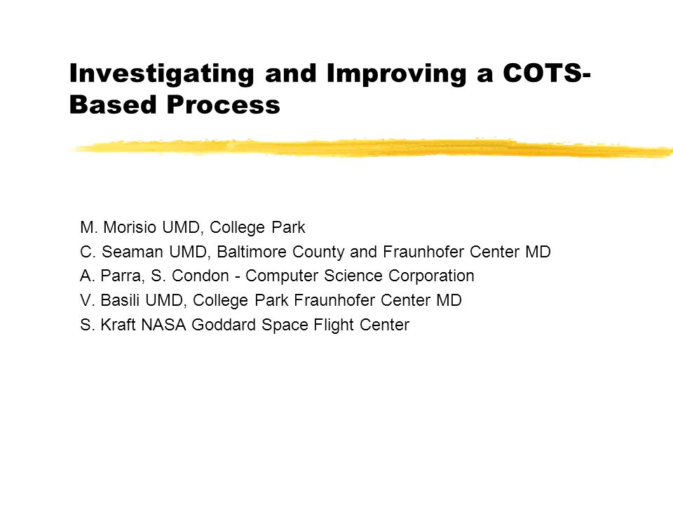 Investigating and Improving a COTS- Based Process M.