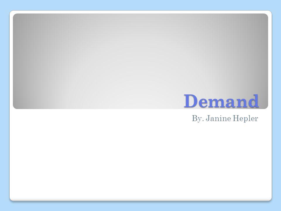 Demand By. Janine Hepler