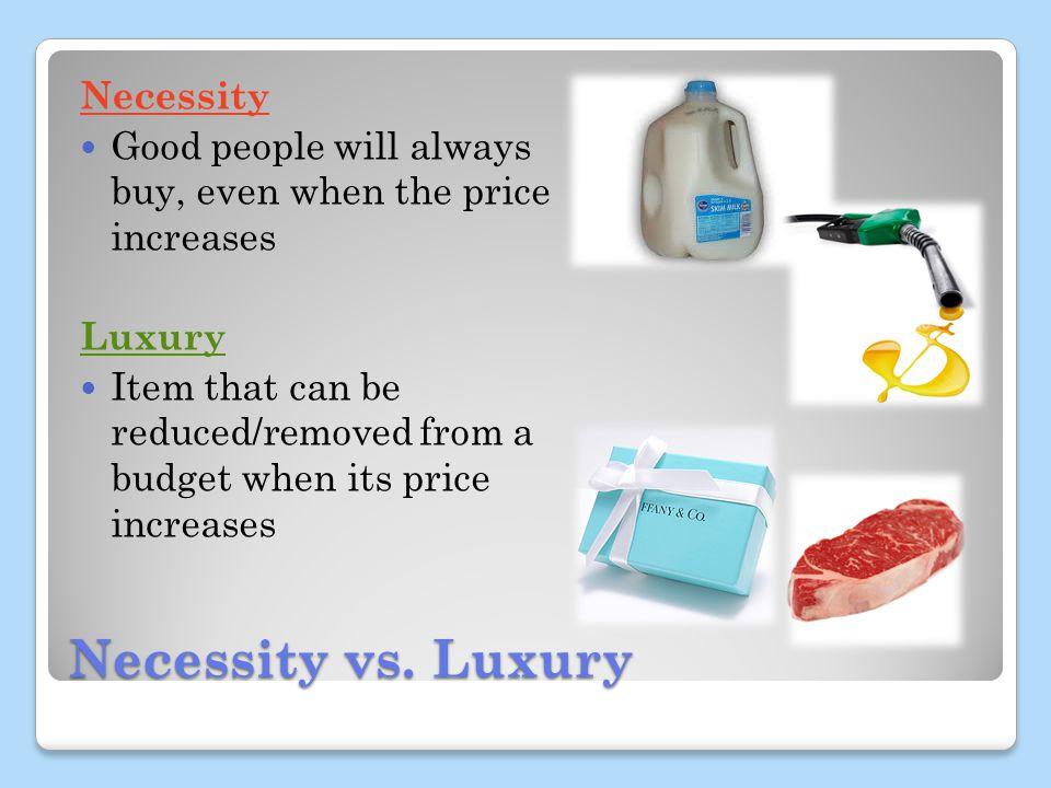 Necessity vs.