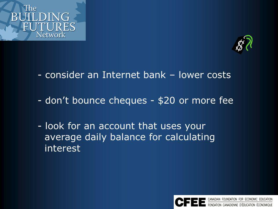 Saving on Credit Cards - choose credit cards that have the lowest rates and no annual fees - pay off the balance each month to avoid interest charges - use the card wisely – not just to get points - pay off balances on highest interest cards first