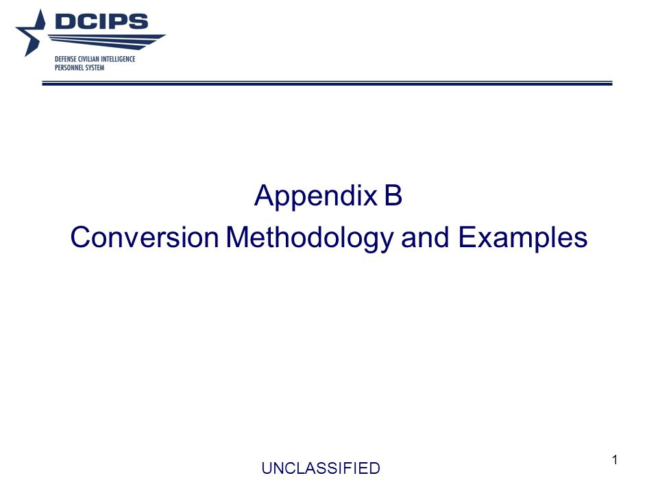 1 Appendix B Conversion Methodology and Examples UNCLASSIFIED