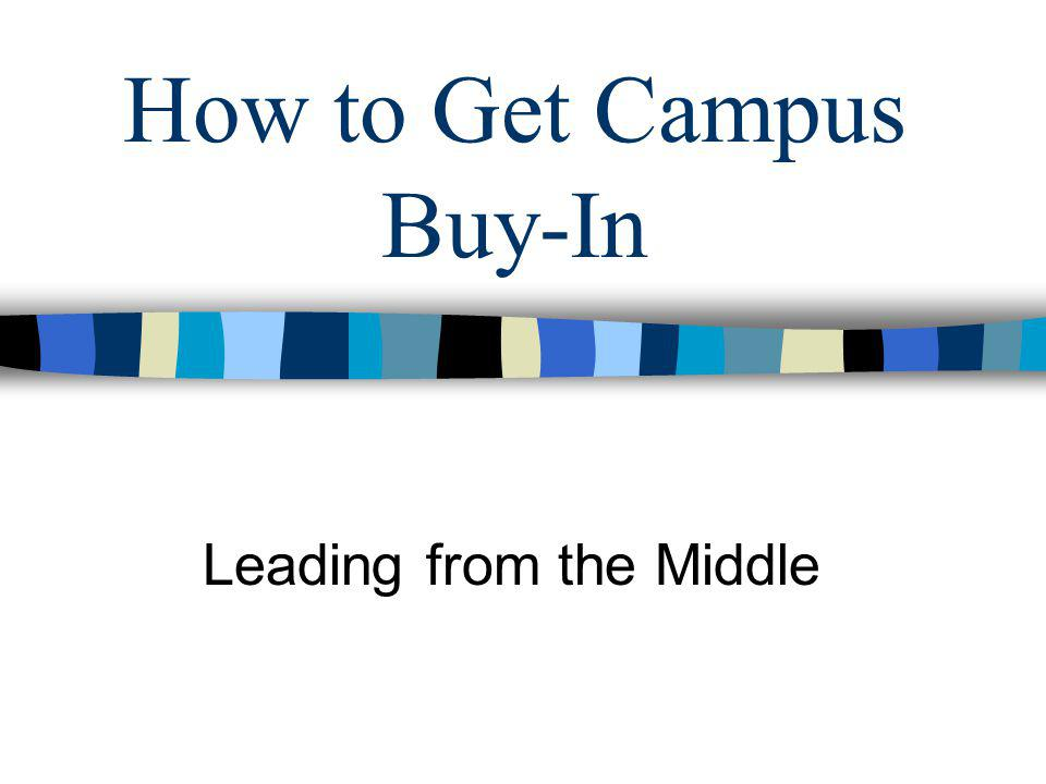 How to Get Campus Buy-In Leading from the Middle