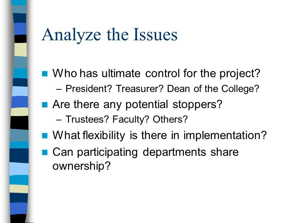 Analyze the Issues Who has ultimate control for the project.