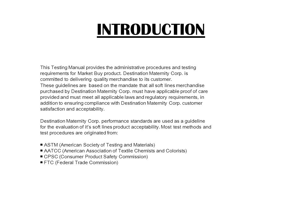 INTRODUCTION This Testing Manual provides the administrative procedures and testing requirements for Market Buy product. Destination Maternity Corp. i