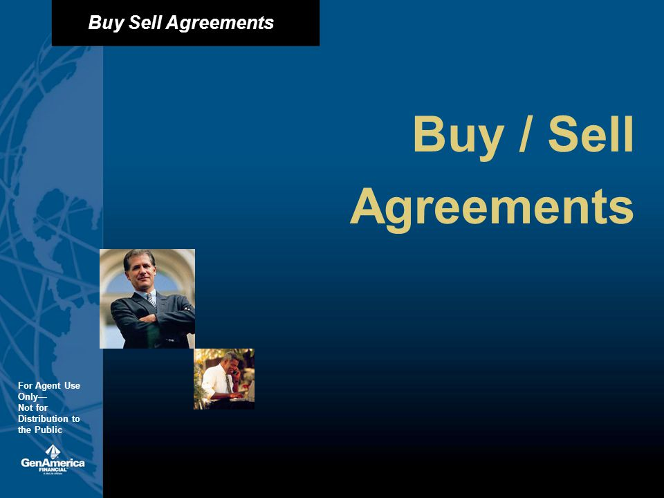 Buy Sell Agreements For Agent Use Only Not for Distribution to the Public Buy / Sell Agreements